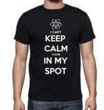 T-shirt - I can't keep calm you're in my spot_