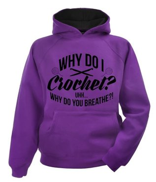 Hoodie - Why do I crochey