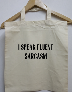 Tas - I speak fluent sarcasm