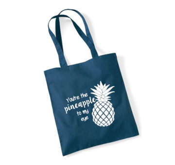 Tas - You're the pineapple to my eye