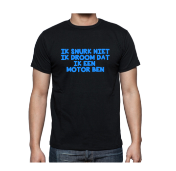 T-shirt - Ik snurk niet ik droom dat ik een motor ben