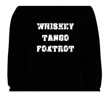 Hoodie - WTF - Whiskey Tango Foxtrot
