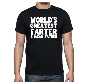 T-shirt - World's greatest farter I mean father