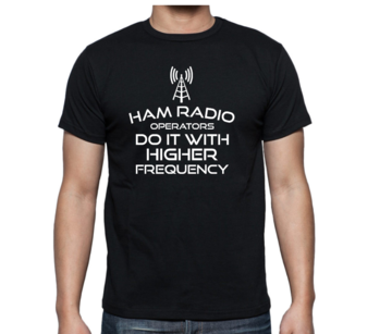 T-shirt - Ham radio operators do it with higher frequency