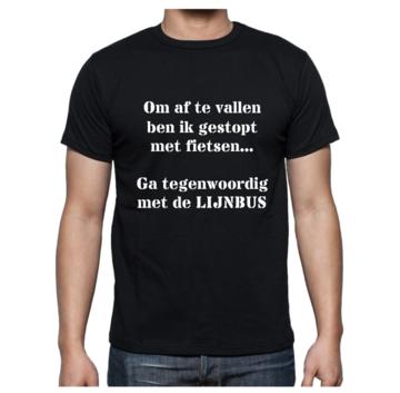 T-shirt - Om af te vallen ben ik gestopt met fietsen... Ga tegenwoordig met de LIJNBUS