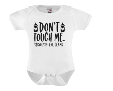 Romper - Don't touch me. Seriously. Ew, germs